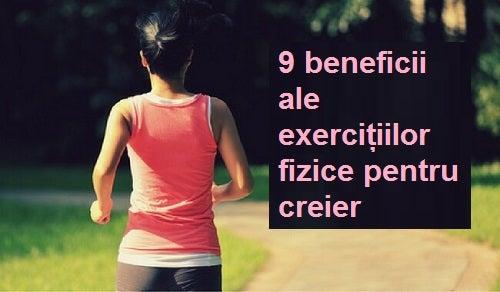 Exercițiile fizice: 9 beneficii pentru creier