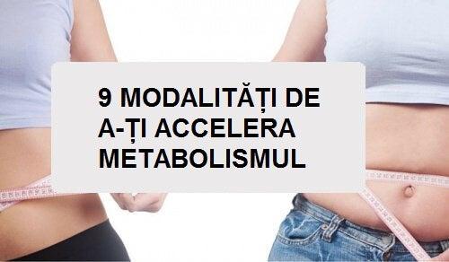 9 sfaturi pentru a-ți accelera metabolismul