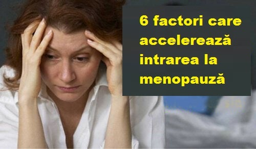 Factorii care accelerează menopauza